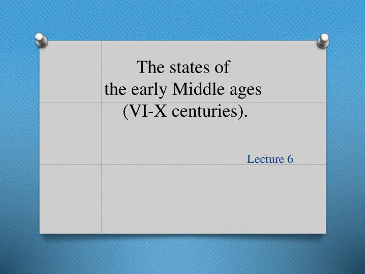 the states of the early middle ages vi x centuries n.