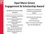 opal mann green engagement scholarship award