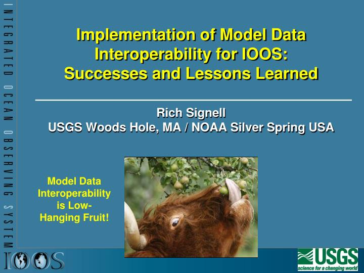 implementation of model data interoperability for ioos successes and lessons learned n.