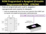 rom program vel e apag vel erasable programmable rom eprom