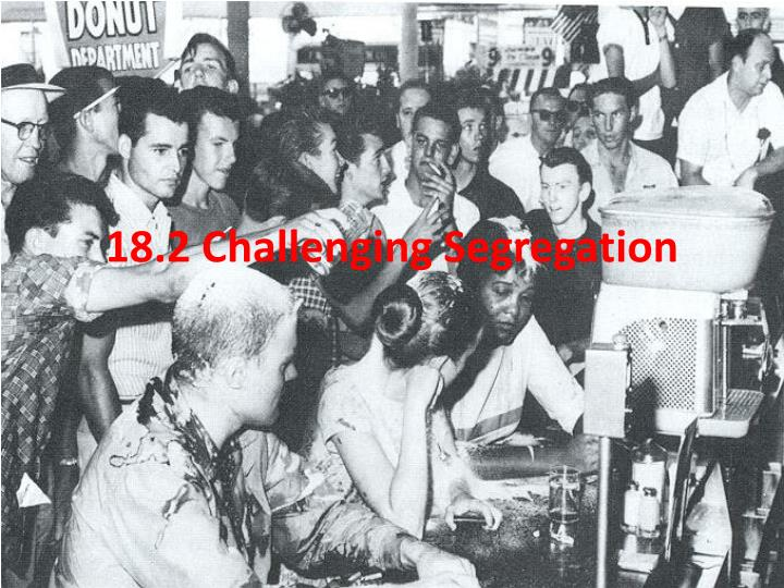18 2 challenging segregation n.