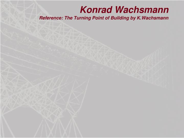 konrad wachsmann reference the turning point of building by k wachsmann n.