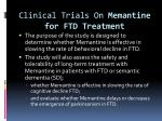 clinical trials on memantine for ftd treatment