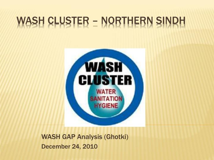 wash gap analysis ghotki december 24 2010 n.