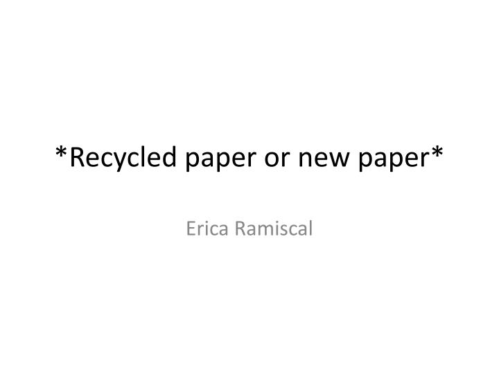 recycled paper or new paper n.