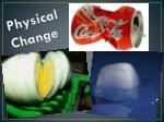 physical change1