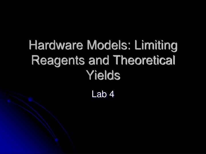 hardware models limiting reagents and theoretical yields n.