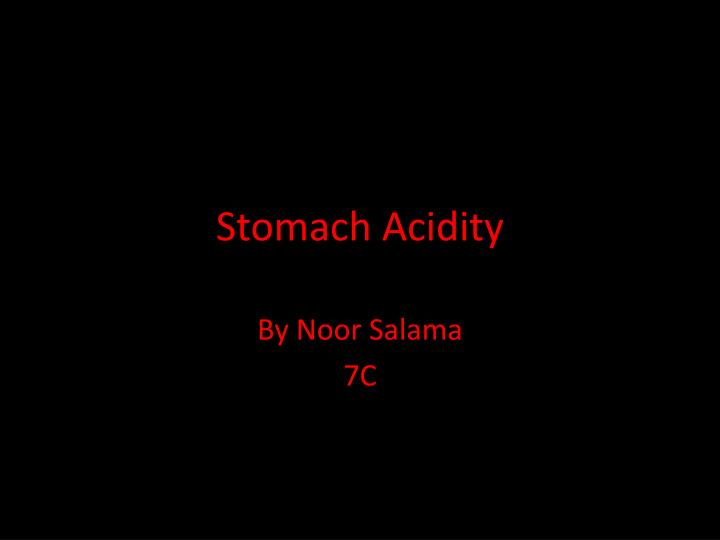 stomach acidity n.