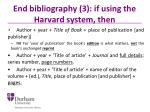 end bibliography 3 if using the harvard system then