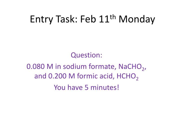 entry task feb 11 th monday n.