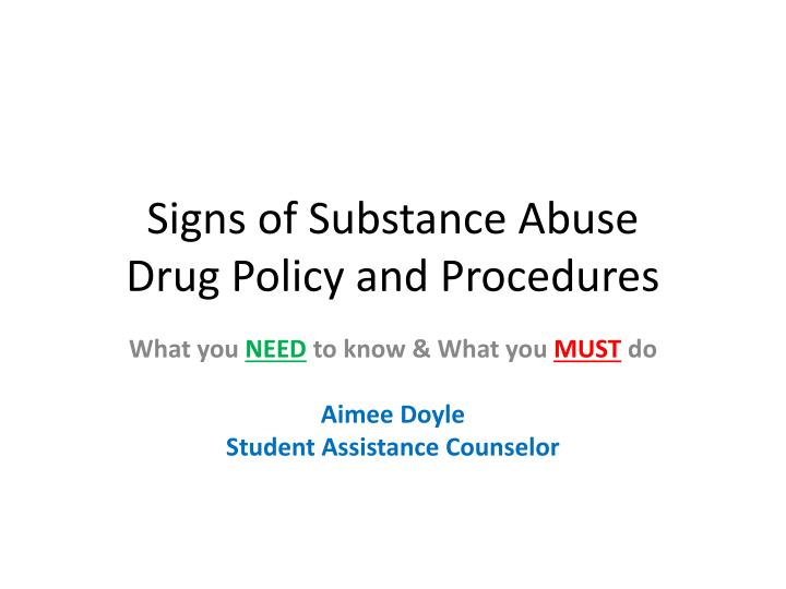signs of substance abuse drug policy and procedures n.
