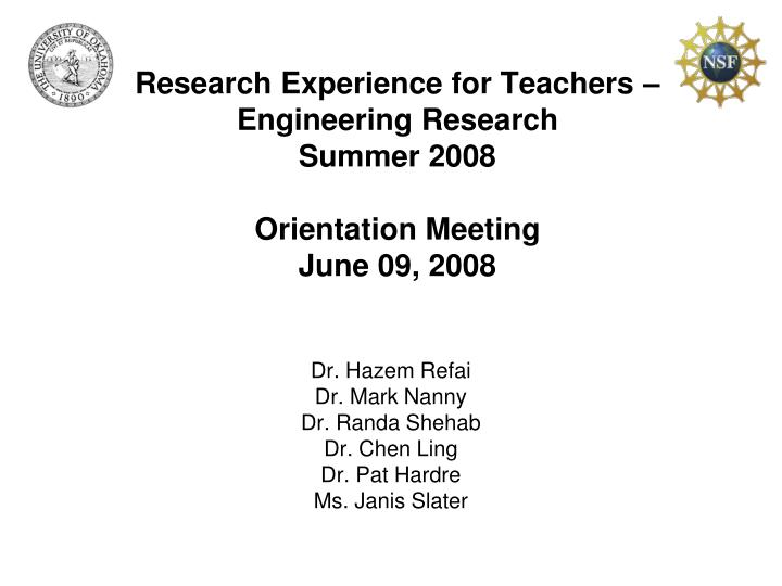 research experience for teachers engineering research summer 2008 orientation meeting june 09 2008 n.