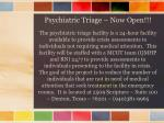 psychiatric triage now open