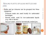sealing plastic or glass bottles and jars
