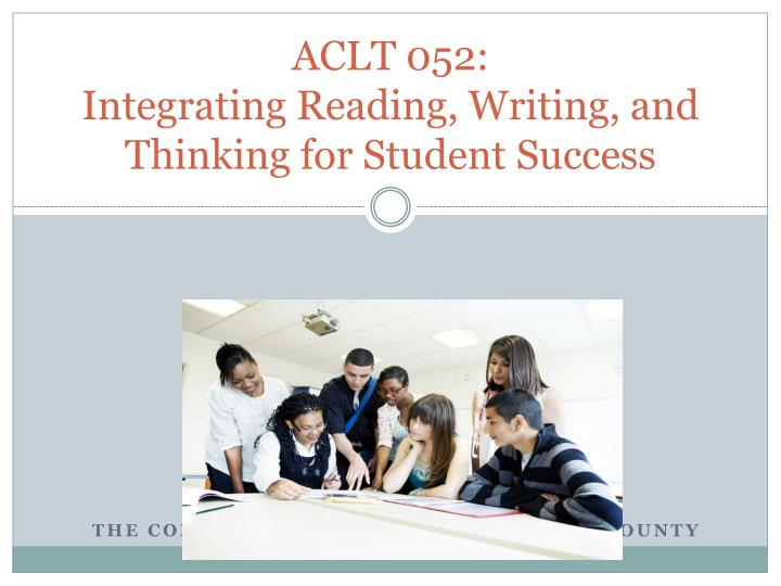 aclt 052 integrating reading writing and thinking for student success n.