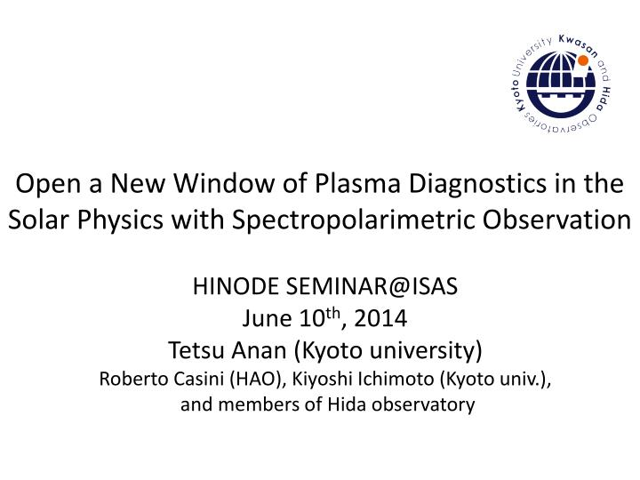 open a new window of plasma diagnostics in the solar physics with spectropolarimetric observation n.