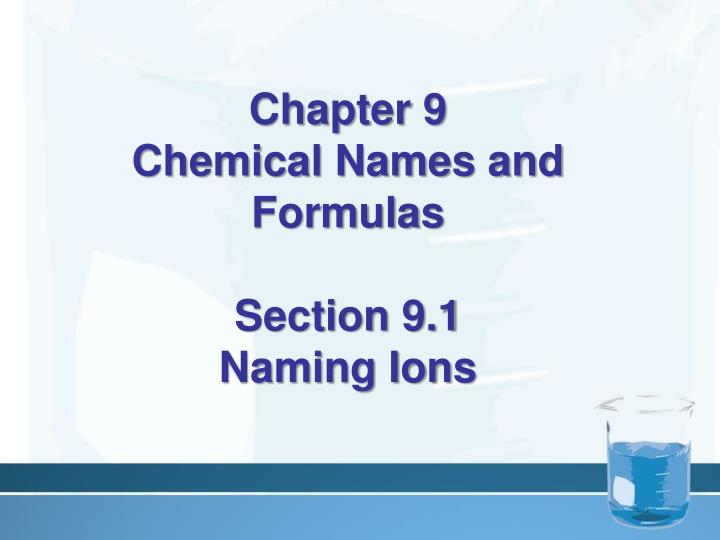 chapter 9 chemical names and formulas section 9 1 naming ions n.