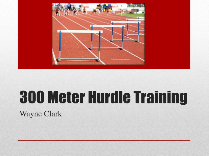 300 meter hurdle training n.