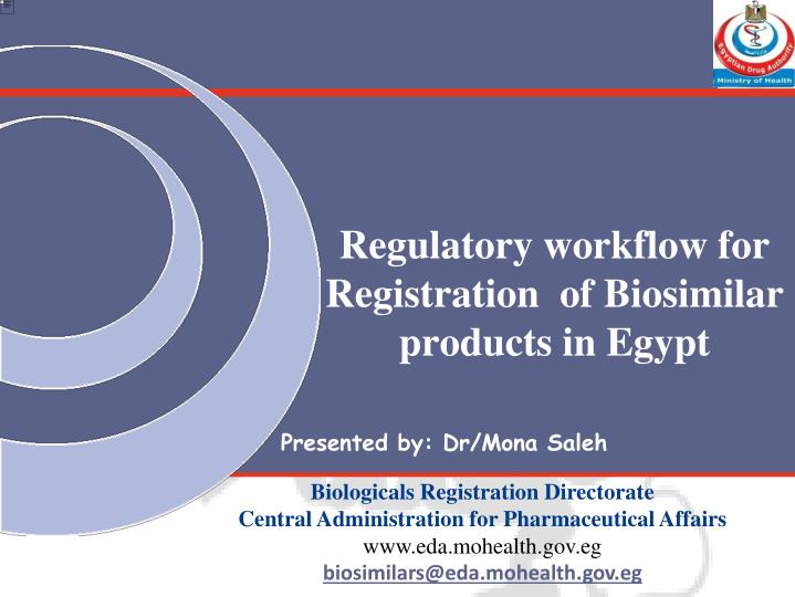regulatory workflow for registration of biosimilar products in egypt n.
