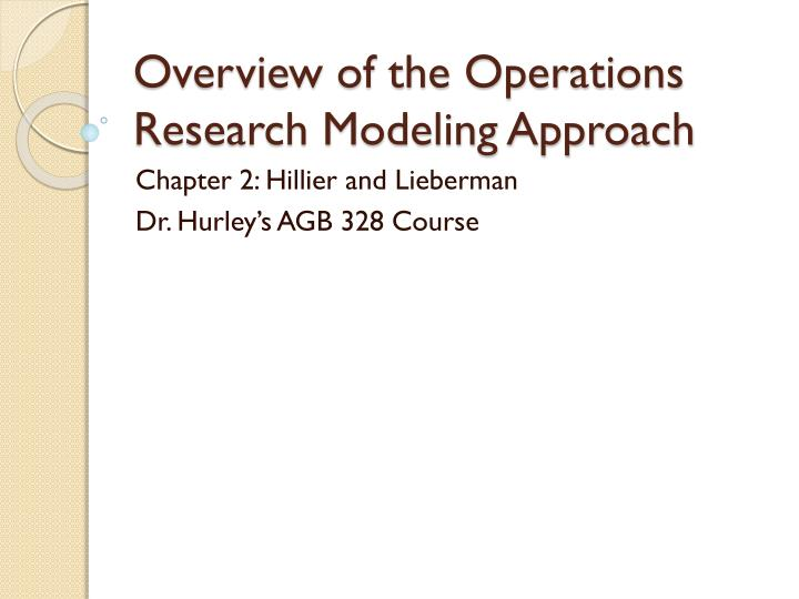 overview of the operations research modeling approach n.