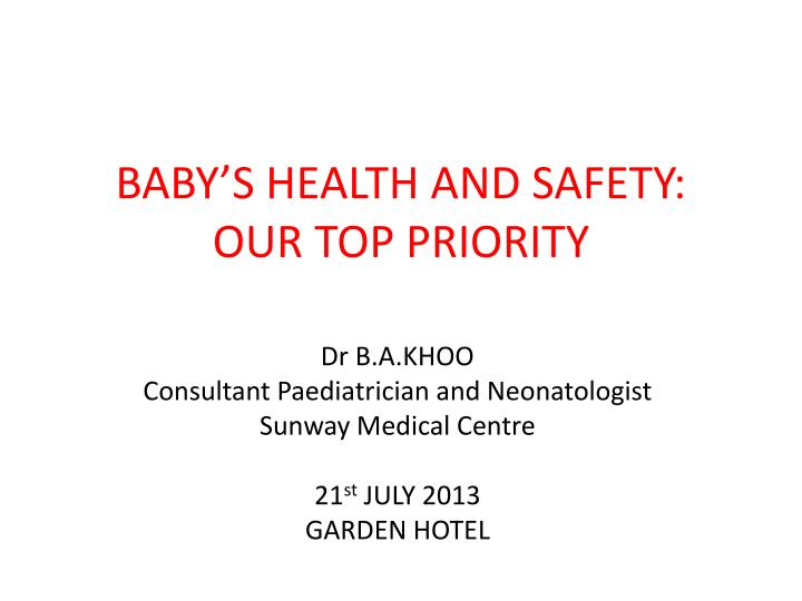 baby s health and safety our top priority n.