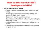 ways to enhance your child s developmental skills2