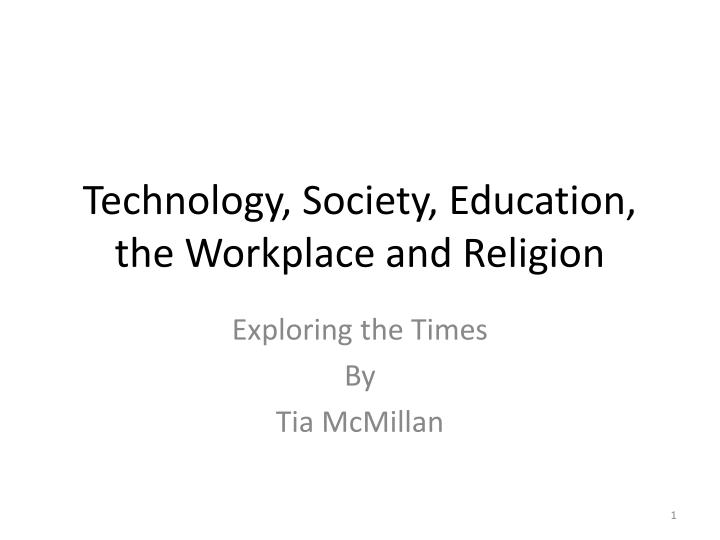 technology society education the workplace and religion n.