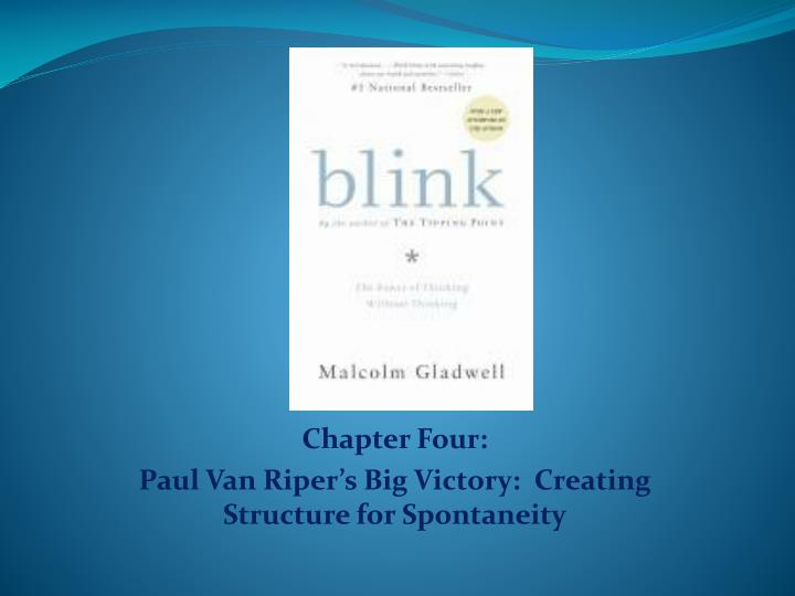 chapter four paul van riper s big victory creating structure for spontaneity n.