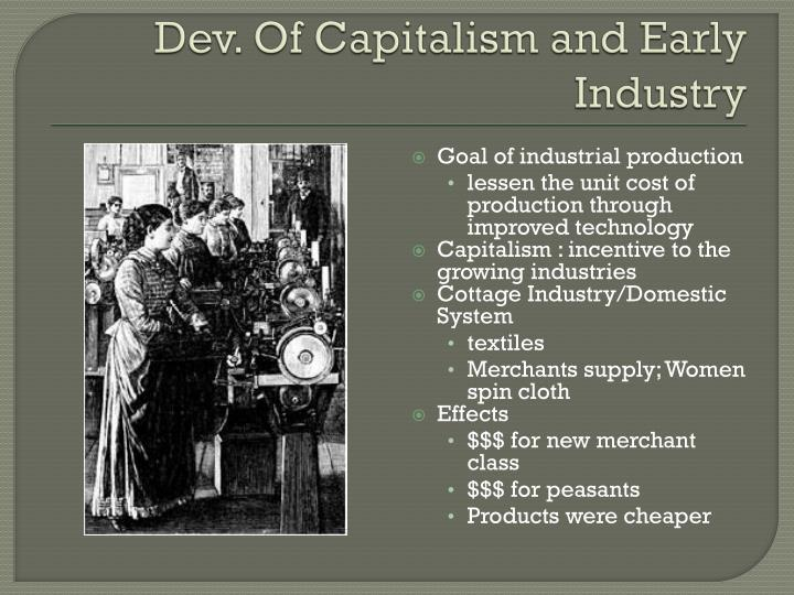Dev of capitalism and early industry