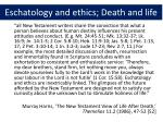 eschatology and ethics death and life