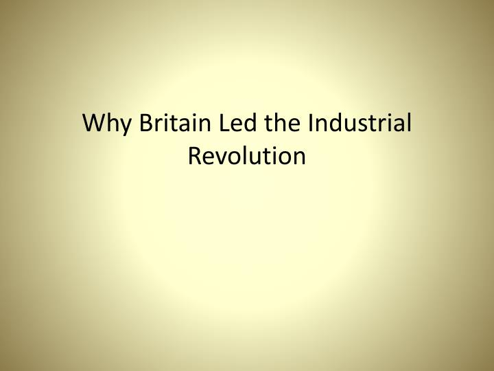 why britain led the industrial revolution n.