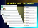 all within each class session