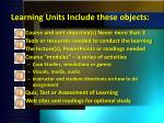 learning units include these objects