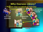 who oversees library