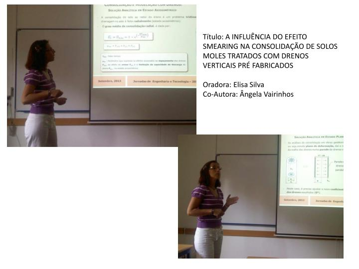 Título: A INFLUÊNCIA DO EFEITO SMEARING NA CONSOLIDAÇÃO DE SOLOS MOLES TRATADOS COM DRENOS VERTICAIS PRÉ