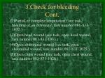 3 check for bleeding cont