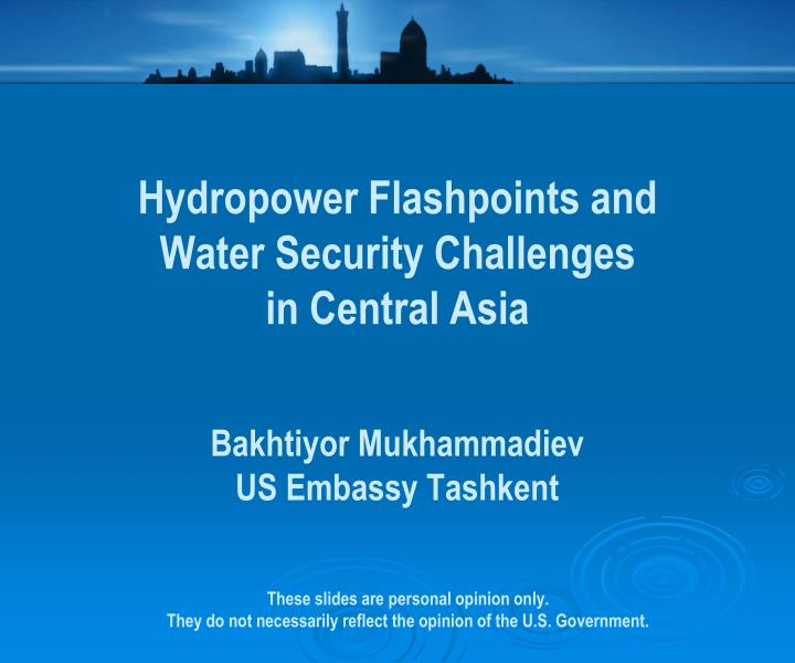 hydropower flashpoints and water security challenges in central asia n.