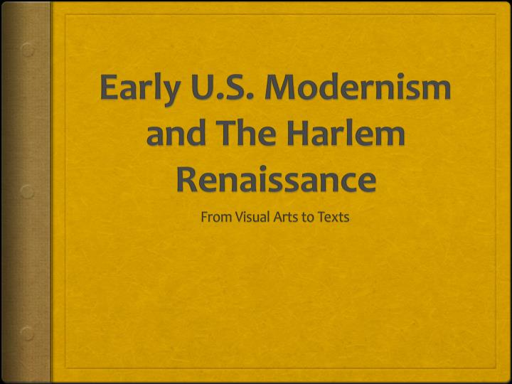 early u s modernism and the harlem renaissance n.