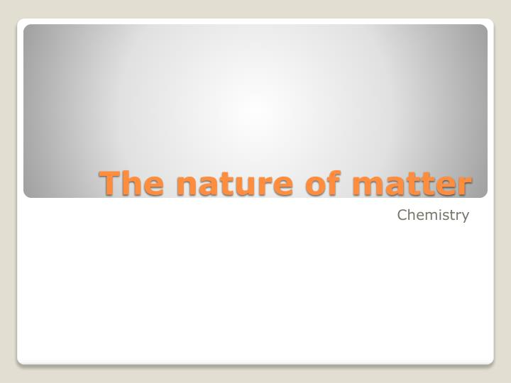 the nature of matter n.