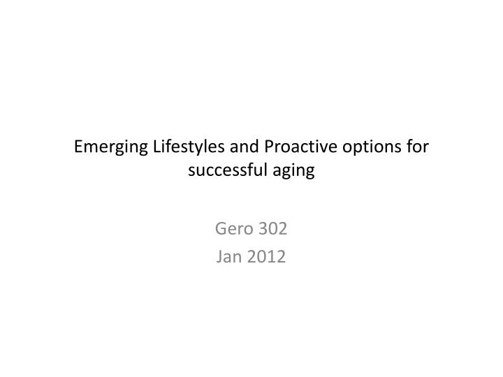 emerging lifestyles and proactive options for successful aging n.