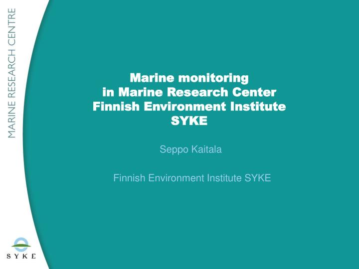 marine monitoring in marine research center finnish environment institute syke n.