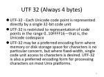 utf 32 always 4 bytes