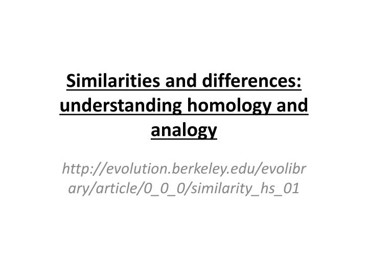 similarities and differences understanding homology and analogy n.