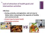 lack of attraction of health goals and intervention activities