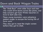 down and back wagon trains