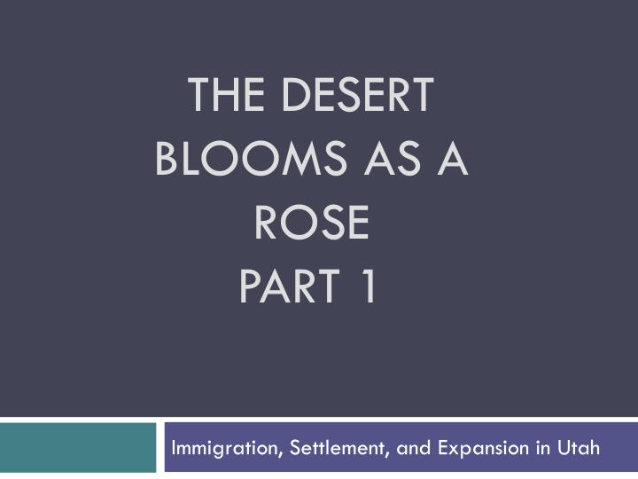 the desert blooms as a rose part 1 n.
