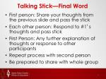 talking stick final word