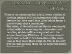 learning points and way forward