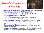 moses s 1 st approach to pharaoh1