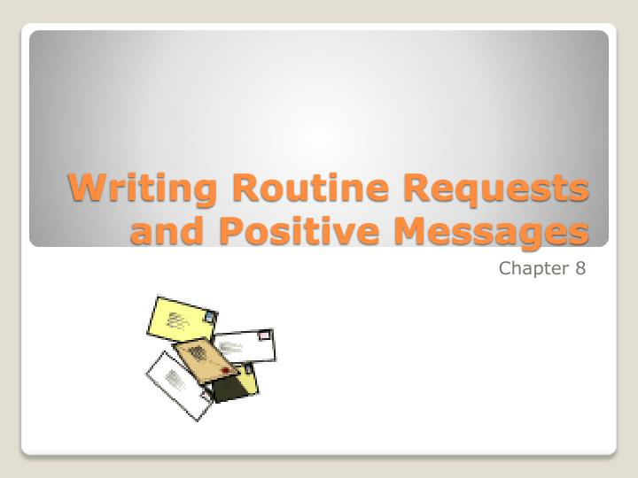 writing routine requests and positive messages n.